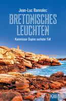 Jean-Luc Bannalec: Bretonisches Leuchten ★★★★