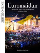 ZEIT ONLINE: Euromaidan ★★★★★