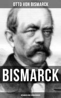 Otto von Bismarck: Bismarck: Gedanken und Erinnerungen