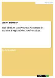 Der Einfluss von Product Placement in Fashion Blogs auf das Kaufverhalten