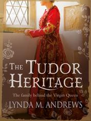 The Tudor Heritage - The family behind the Virgin Queen