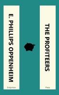 E. Phillips Oppenheim: The Profiteers