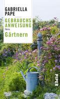 Gabriella Pape: Gebrauchsanweisung fürs Gärtnern ★★★★