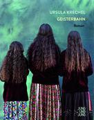 Ursula Krechel: Geisterbahn ★★★★★