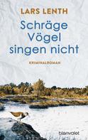 Lars Lenth: Schräge Vögel singen nicht ★★★★★