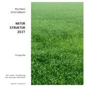Natur-Struktur-Zeit - Fotografien von Michael Schildmann