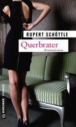 Querbrater - Kriminalroman