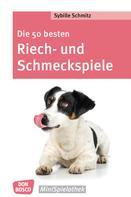 Sybille Schmitz: Die 50 besten Riech- und Schmeckspiele - eBook