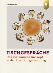 Tischgespräche - Das systemische Konzept in der Ernährungsberatung