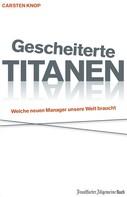 Carsten Knop: Gescheiterte Titanen