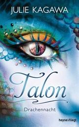Talon - Drachennacht - Roman