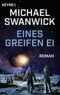 Michael Swanwick: Eines Greifen Ei ★★★★