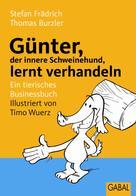 Stefan Frädrich: Günter, der innere Schweinehund, lernt verhandeln ★★★