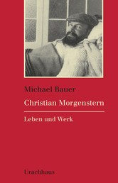 Christian Morgenstern - Leben und Werk