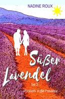Nadine Roux: Süßer Lavendel - Rückkehr in die Provence ★★