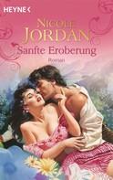 Nicole Jordan: Sanfte Eroberung ★★★★