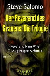 Der Reverend des Grauens: Die Trilogie - Reverend Pain #1-3 Cassiopeiapress Horror