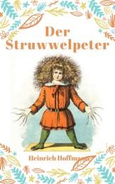 Der Struwwelpeter - Vollständige Fassung mit den Bildern der Originalausgabe