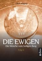 Chriz Wagner: DIE EWIGEN. Die Mönche vom heiligen Berg ★★★★