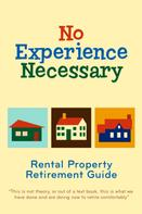 Randy McDaniel: No Experience Necessary - Rental Property Retirement Guide