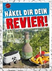 Häkel Dir Dein Revier - Von Grubenhelm bis Pommes Schranke