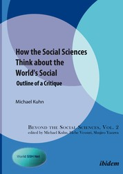 How the Social Sciences Think about the World's Social - Outline of a Critique