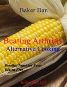 Baker Dan: Beating Arthritis: Alternative Cooking
