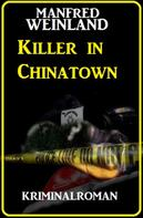 Manfred Weinland: Killer in Chinatown: Kriminalroman