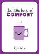 Lucy Lane: The Little Book of Comfort
