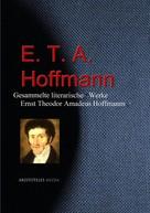 E. T. A. Hoffmann: Gesammelte literarische Werke Ernst Theodor Amadeus Hoffmanns (E. T. A. Hoffmann)