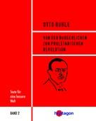 Otto Rühle: Von der bürgerlichen zur proletarischen Revolution