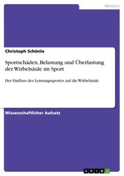 Sportschäden, Belastung und Überlastung der Wirbelsäule im Sport - Der Einfluss des Leistungssportes auf die Wirbelsäule