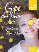 Marie Louise Fischer: Gitta, der kleine Star - Abenteuer beim Film ★★★★