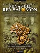 Carlos Roca González: La auténtica historia de las Minas del Rey Salomón