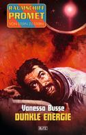 Vanessa Busse: Raumschiff Promet - Von Stern zu Stern 03: Dunkle Energie ★★★★