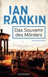 Das Souvenir des Mörders - Inspector Rebus 8 - Kriminalroman