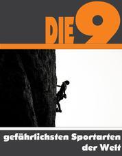 Die Neun gefährlichsten Sportarten der Welt - Die ganze Welt des Sports - Von Eistauchen bis Fallschirmspringen