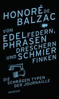 de Balzac, Honoré: Von Edelfedern, Phrasendreschern und Schmierfinken