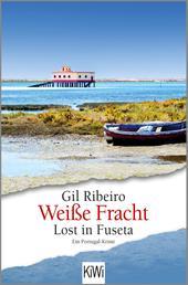Weiße Fracht - Lost in Fuseta. Ein Portugal-Krimi
