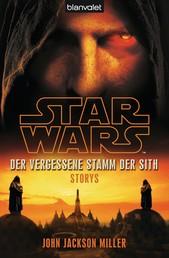 Star Wars™ Der Vergessene Stamm der Sith - Storys