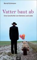 Bernd Eichmann: Vatter baut ab ★★★★★