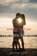 Sophie Love: Wenn es Doch Nur Für Immer Wäre (Die Pension in Sunset Harbor—Buch 4) ★★★★