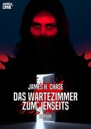 DAS WARTEZIMMER ZUM JENSEITS - Der Krimi-Klassiker!