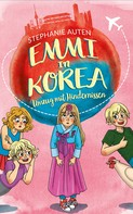 Stephanie Auten: Emmi in Korea - Band 2