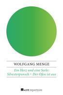 Wolfgang Menge: Silvesterpunsch / Der Ofen ist aus