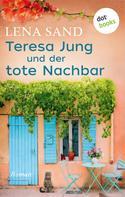 Lena Sand: Teresa Jung und der tote Nachbar - Band 1 ★★★★