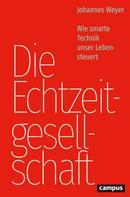 Johannes Weyer: Die Echtzeitgesellschaft