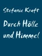 Stefanie Kraft: Durch Hölle und Himmel