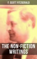 F. Scott Fitzgerald: The Non-Fiction Writings of F. Scott Fitzgerald