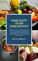 Mattis Lundqvist: Vegane Rezepte für den Schnellkochtopf ★★★